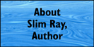 About Slim Ray, Author
